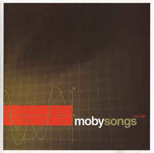Moby - Songs (1993-1998)