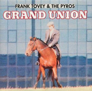 Frank Tovey & The Pyros - Grand Union cover of release