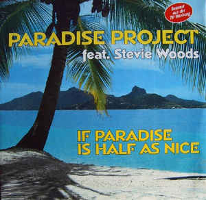 Paradise Project - If Paradise Is Half As Nice