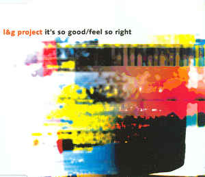 L&G Project - It's So Good / Feel So Right