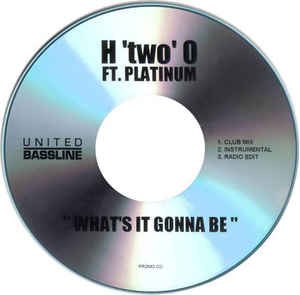 H Two O - What's It Gonna Be
