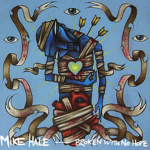 Mike Hale - Broken With No Hope