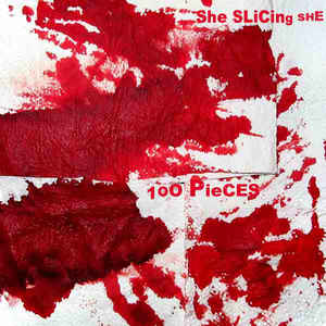 100PIECES - She Slicing She: A Fury Opera