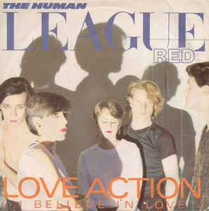 Human League, The - Love Action (I Believe In Love)