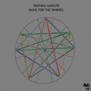 Partikal Katastr - Music For The Spheres