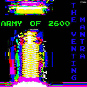 Army Of 2600 - The Venting Mantra