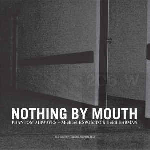 Michael Esposito - Nothing By Mouth - Old South Pittsburg Hospital Test