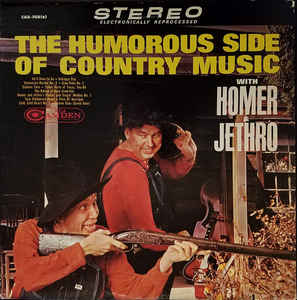 Homer And Jethro - The Humorous Side Of Country Music