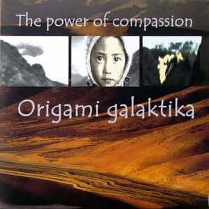 Origami Galaktika - The Power Of Compassion