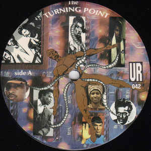 Underground Resistance - The Turning Point