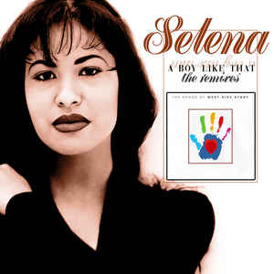 Selena - A Boy Like That (The Remixes)