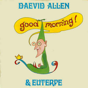 Daevid Allen - Good Morning