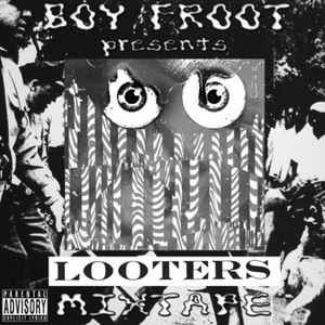 Boy Fruit - Looters Mixtape