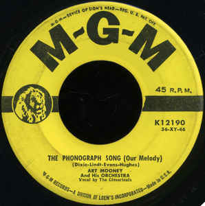 Art Mooney & His Orchestra - The Phonograph Song (Our Melody) / Is There A Teen Ager In The House?