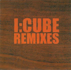 I:Cube - Remixes