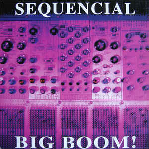 Sequencial - Big Boom!
