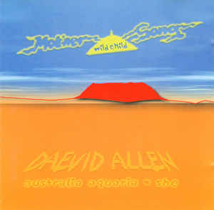 Daevid Allen - Australia Aquaria: She / Wild Child