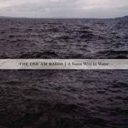 One AM Radio, The - A Name Writ In Water