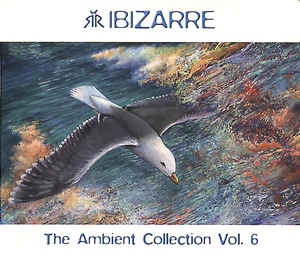 Ibizarre - The Ambient Collection Vol. 6