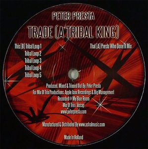 Peter Presta - Trade (A Tribal King)