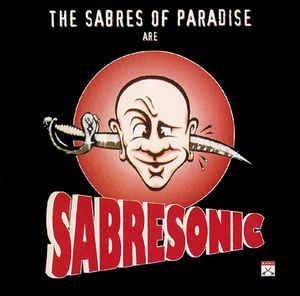 Sabres Of Paradise, The - Sabresonic