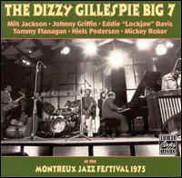 Dizzy Gillespie - The Dizzy Gillespie Big 7 At The Montreux Jazz Festival 1975