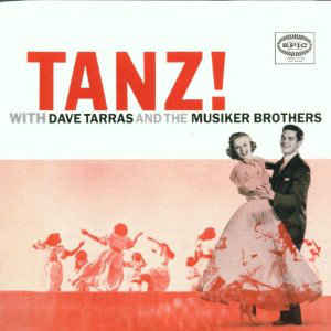 Dave Tarras And The Musiker Brothers - Tanz!