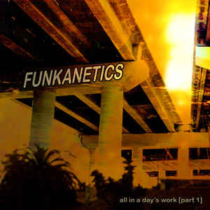 Funkanetics - All In A Day's Work (Part I)