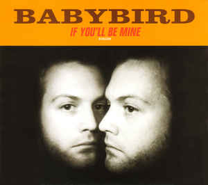 Babybird - If You'll Be Mine